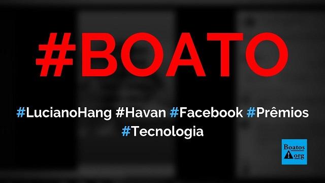 Luciano Hang criou evento de compartilhamento de prêmios com data de aniversário no Facebook, diz boato (Foto: Reprodução/Facebook)