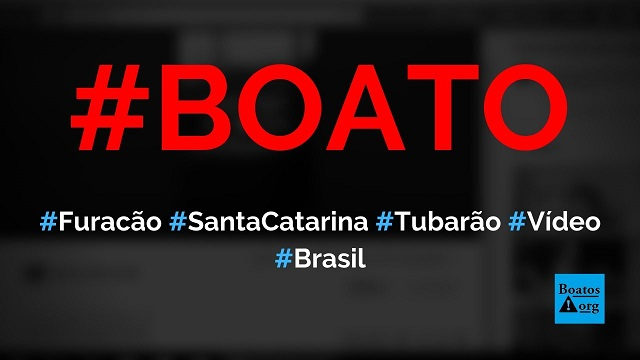 Vídeo mostra furacão atingindo cidade de Santa Catarina em 2019, diz boato (Foto: Reprodução/Facebook)