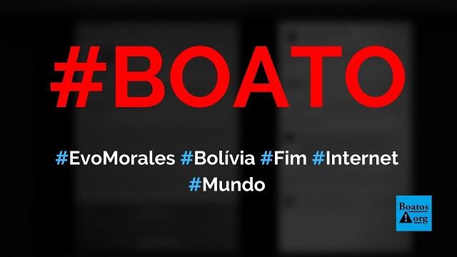 Evo Morales determina lei que acaba com acesso à internet na Bolívia, diz boato (Foto: Reprodução/Facebook)