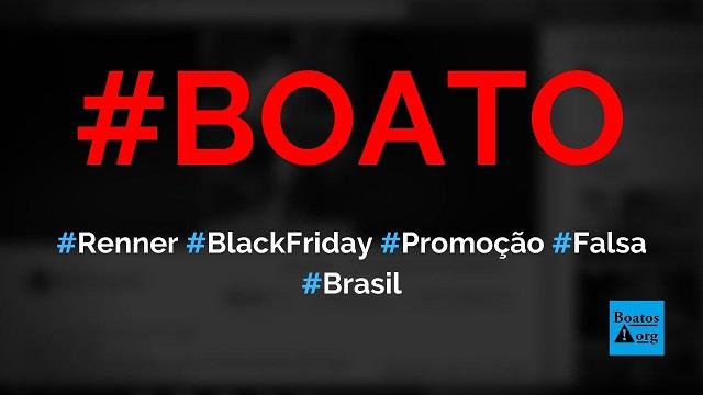 Lojas Renner faz promoção falsa na Black Friday usando etiqueta amarela, diz boato (Foto: Reprodução/Facebook)