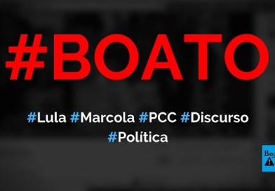 Lula agradece Marcola do PCC em discurso após sair da prisão, diz boato (Foto: Reprodução/Facebook)