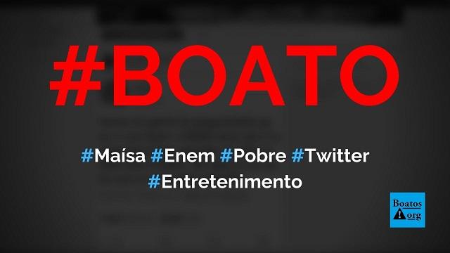 Maísa diz que não fez prova do Enem porque é coisa de pobre, diz boato (Foto: Reprodução/Facebook)