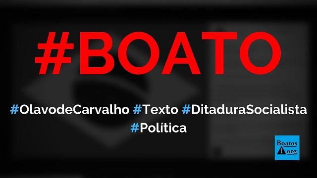 Olavo de Carvalho escreve texto sobre passos para ditadura socialista no Brasil, diz boato (Foto: Reprodução/Facebook)