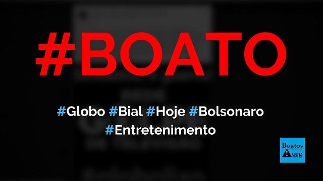 Programa do Bial vai falar hoje sobre o julgamento de Bolsonaro, diz boato (Foto: Reprodução/Facebook)