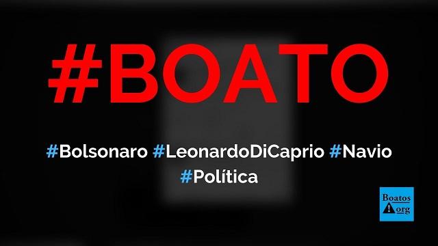 Bolsonaro acusa Leonardo DiCaprio de ter afundado um navio em resposta a críticas no Twitter, diz boato (Foto: Reprodução/Facebook)