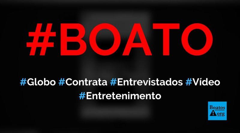 Globo está contratando pessoas para aparecer com entrevistados na TV, diz boato (Foto: Reprodução/Facebook)