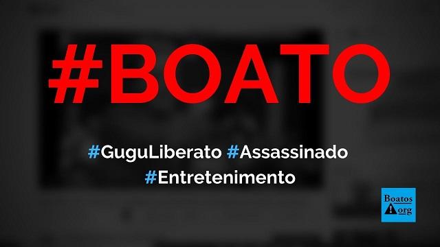 Gugu Liberato foi assassinado morte de apresentador não foi acidente #boato, diz boato (Foto: Reprodução/Youtube)