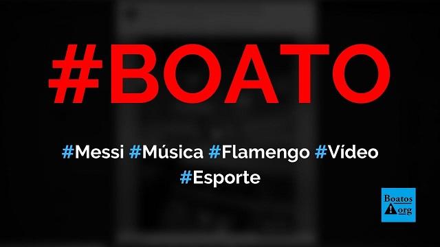 Messi escutou música do Flamengo em rádio do carro em vídeo, diz boato (Foto: Reprodução/Facebook)
