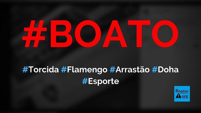 Torcida do Flamengo faz arrastão e Doha (Qatar) registra primeiros assaltos da história, diz boato (Foto: Reprodução/Facebook)