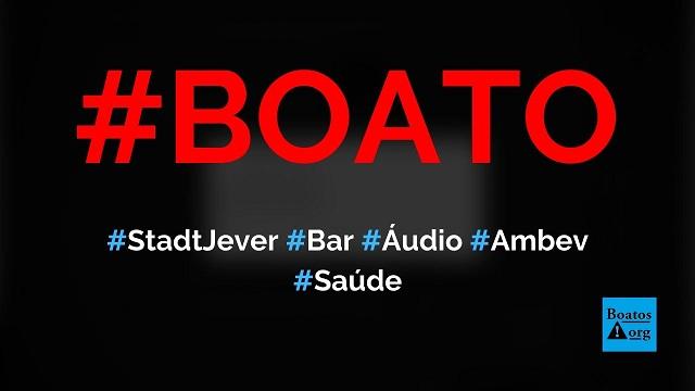 Dono do bar Stadt Jever, em BH, grava áudio falando mal da cerveja Ambev, diz boato (Foto: Reprodução/Facebook)