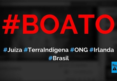 Juíza de Rondônia suspendeu venda de terra indígena para ONG irlandesa, diz boato (Foto: Reprodução/Facebook))