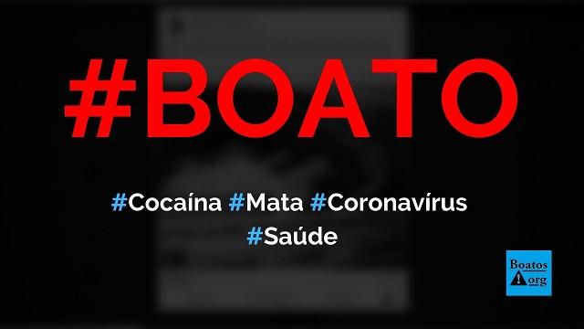 Cientistas descobrem que cocaína mata o coronavírus, diz boato (Foto: Reprodução/Facebook)