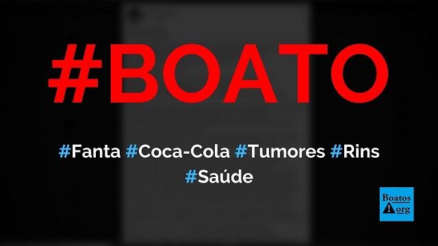 Fanta Uva, Fanta Laranja e Coca-Cola causaram problemas nos rins e tumores em 23 pessoas, diz boato (Foto: Reprodução/Facebook)