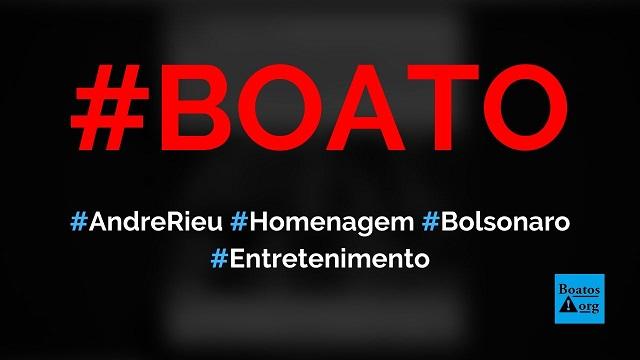 André Rieu faz homenagem ao presidente Jair Bolsonaro em vídeo, diz boato (Foto: Reprodução/Facebook)