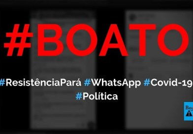 Grupo no WhatsApp Resistência Pará (do PSOL) planeja infectar pessoas com coronavírus, diz boato (Foto: Reprodução/Facebook)