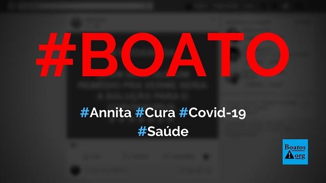 Annita (Nitazoxanida) é descoberta como a cura da Covid-19 (coronavírus), diz boato (Foto: Reprodução/Facebook)