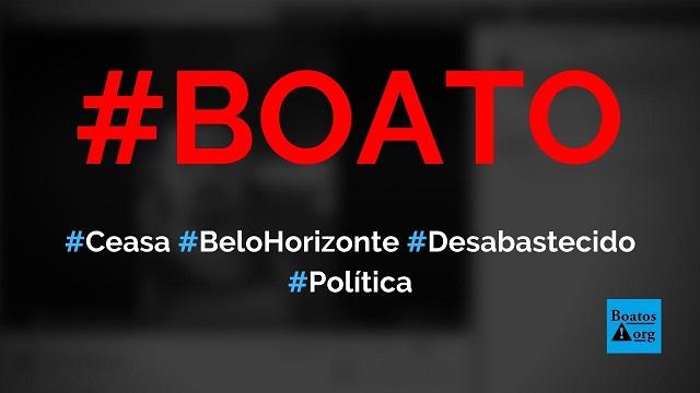 Ceasa de Belo Horizonte está desabastecido por causa de quarentena do novo coronavírus, diz boato (Foto: Reprodução/Facebook)