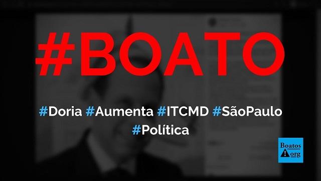 João Doria decidiu aumentar valor do imposto ITCMD de 4% para 8% durante pandemia, diz boato (Foto: Reprodução/Facebook)
