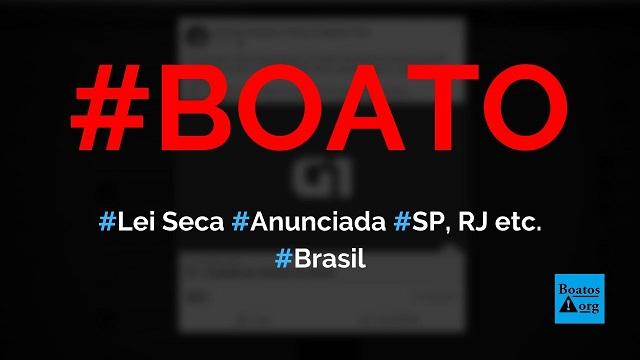 Lei Seca é anunciada por governador em São Paulo, Rio de Janeiro, PE, MA, PR etc, diz boato (Foto: Reprodução/Facebook)