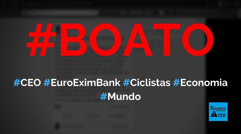 CEO do Euro Exim Bank disse ciclistas são um desastre para a economia, diz boato (Foto: Reprodução/Facebook)