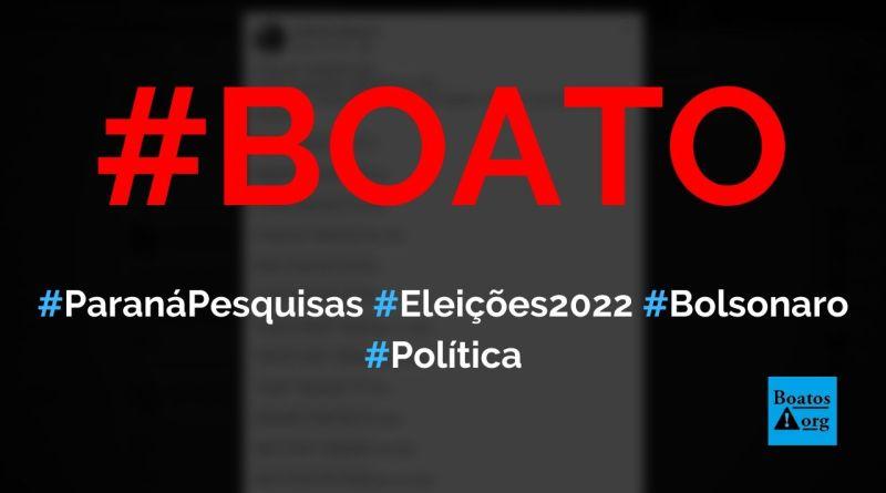 Pesquisa eleitoral do Paraná Pesquisas mostra que Bolsonaro vence eleições de 2022 em todos estados no 1º turno, diz boato (Foto: Reprodução/Facebook)
