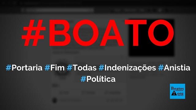 Portaria 1266 decretou o fim de todas indenizações a anistiados políticos da Ditadura, diz boato (Foto: Reprodução/Facebook)