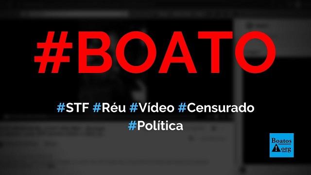 STF virou réu e vídeo que mostra abertura de processo foi censurado do Youtube, diz boato (Foto: Reprodução/Facebook)