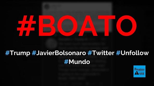 Trump chamou Bolsonaro de Javier Bolsonaro e deixou de o seguir no Twitter, diz boato (Foto: Reprodução/Facebook)