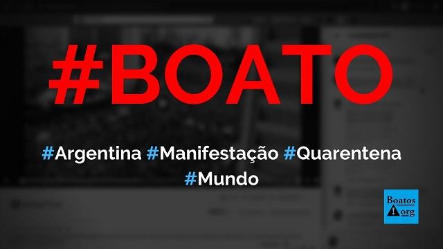 Vídeo mostra manifestação contra o comunismo na Argentina durante a quarentena, diz boato (Foto: Reprodução/Facebook)