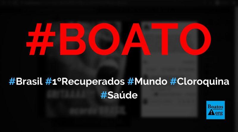 Brasil tem o maior número de recuperados de Covid-19 por causa da cloroquina, diz boato (Foto: Reprodução/Facebook)