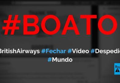 British Airways faliu, vai fechar e funcionários gravaram vídeo de despedida, diz boato (Foto: Reprodução/Facebook)