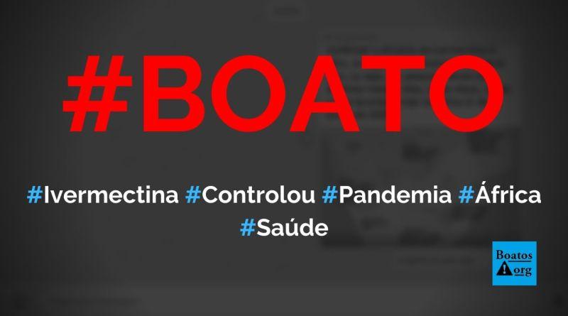 Ivermectina ajudou África a controlar pandemia de Covid-19 no continente, diz boato (Foto: Reprodução/WhatsApp)