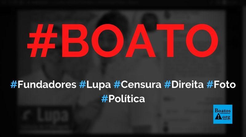 Foto mostra fundadores da Lupa, que é uma agência criada para censurar a direita no Facebook, diz boato (Foto: Reprodução/Facebook)