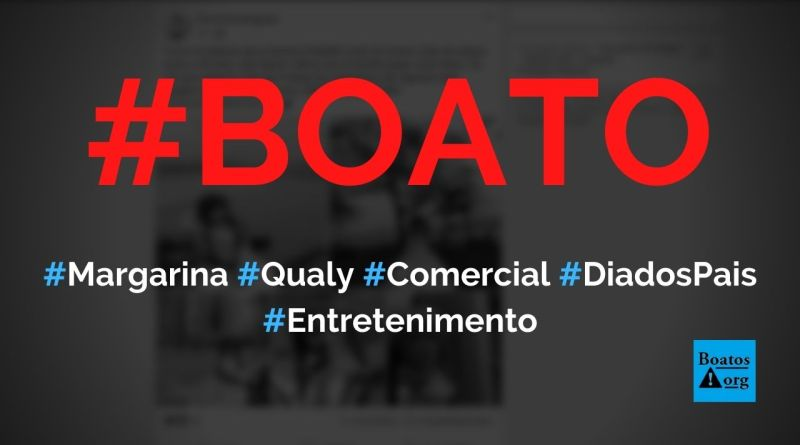 Margarina Qualy lança comercial de Dia dos Pais com família tradicional brasileira, diz boato (Foto: Reprodução/Facebook)