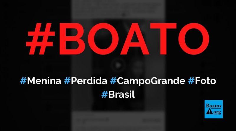 Menina perdida que só fala que é de Campo Grande e chora procura os pais, diz boato (Foto: Reprodução/Facebook)