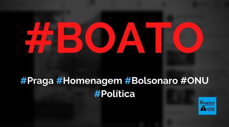 Bolsonaro é homenageado em Praga (República Tcheca) após discurso sobre cristofobia na ONU, diz boato (Foto: Reprodução/Facebook)