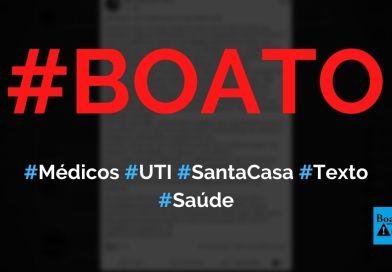 Médicos da UTI da Santa Casa e Hospital Militar escrevem mensagem sobre Covid-19, diz boato (Foto: Reprodução/Facebook)
