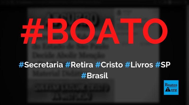 Secretaria de Educação de São Paulo retira termo Antes de Cristo de livros escolares, diz boato (Foto: Reprodução/Facebook)