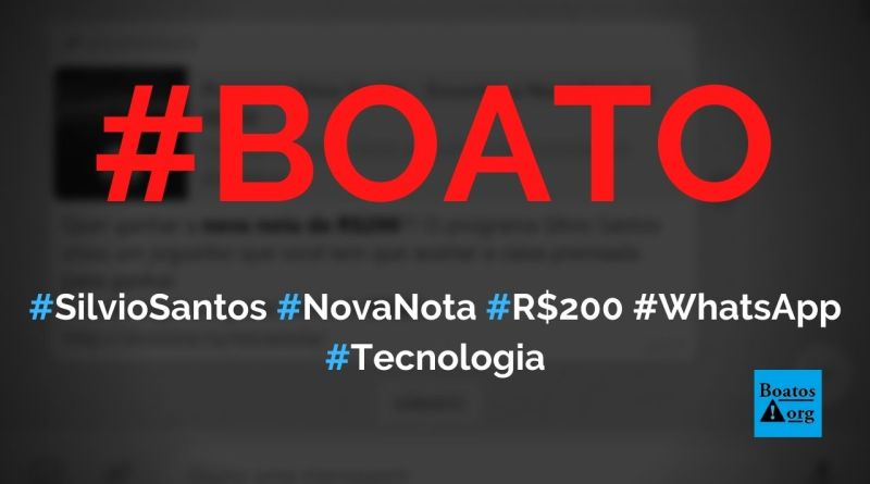 Silvio Santos está dando nova nota de R$ 200 em jogo para quem compartilhar no WhatsApp, diz boato (Foto: Reprodução/WhatsApp)