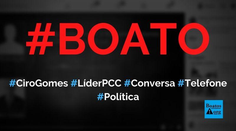 Ciro Gomes é flagrado conversando com um membro do PCC, diz boato (Foto: Reprodução/Facebook)