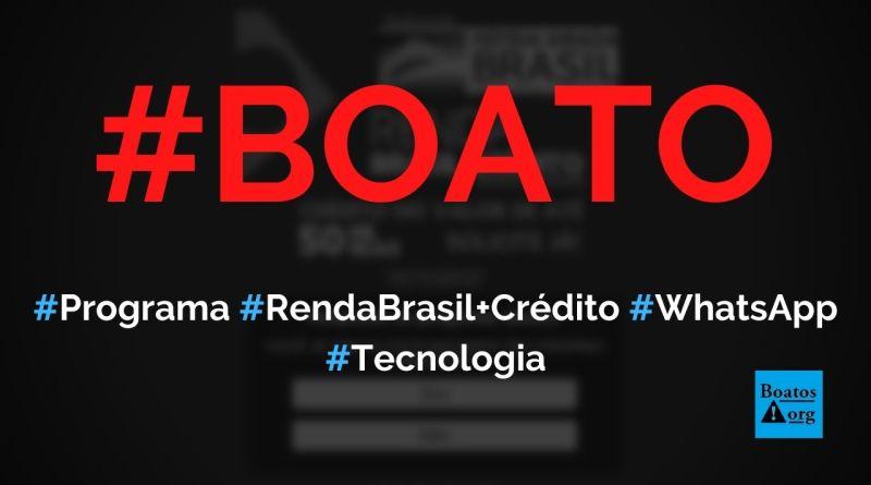 Programa Renda Brasil +Crédito, com crédito de R$ 50 mil, é lançado em site no WhatsApp, diz boato (Foto: Reprodução/Internet)