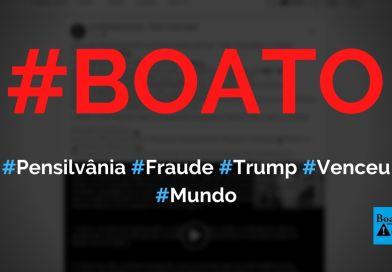 Pensilvânia confirma fraude, cancela votos e Trump vence eleições, diz boato (Foto: Reprodução/Facebook)