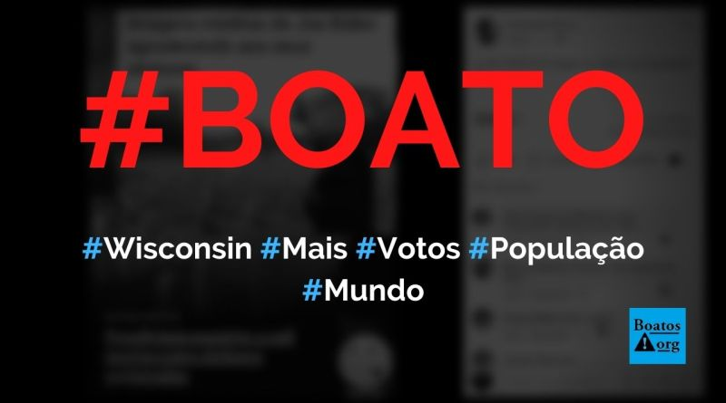 Wisconsin teve mais votos do que população apta para votar, diz boato (Foto: Reprodução/Facebook)