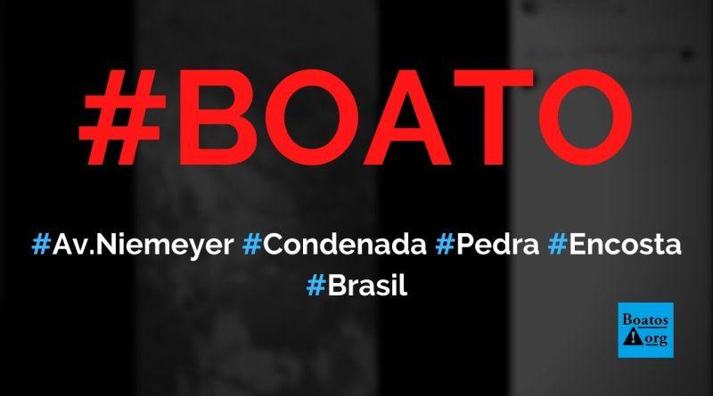 Avenida Niemeyer, no Rio, está condenada por causa de pedras na encosta, diz boato (Foto: Reprodução/Facebook)