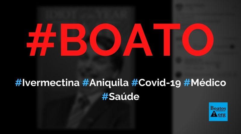 Ivermectina aniquila Covid-19 se usada preventivamente, diz boato (Foto: Reprodução/Facebook)