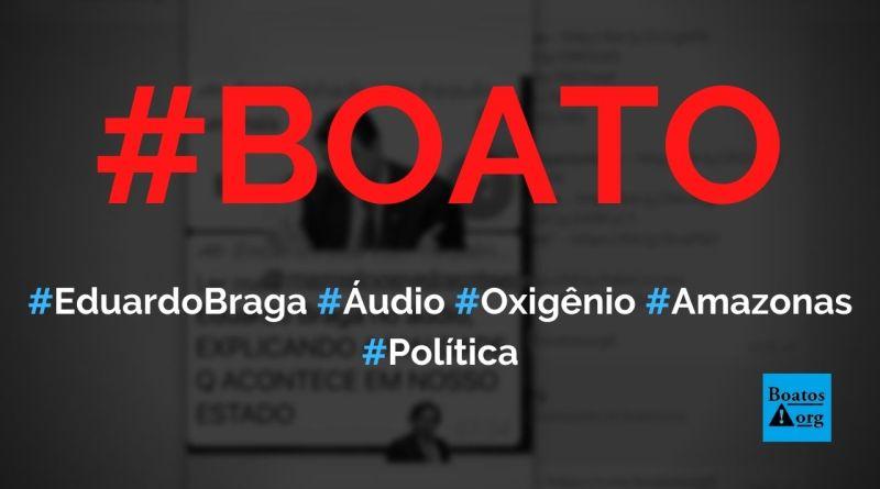 Eduardo Braga grava áudio falando sobre falta de oxigênio no Amazonas, diz boato (Foto: Reprodução/WhatsApp)