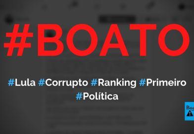 Lula é o primeiro em ranking de líderes mais corruptos da história, diz boato (Foto: Reprodução/Facebook)