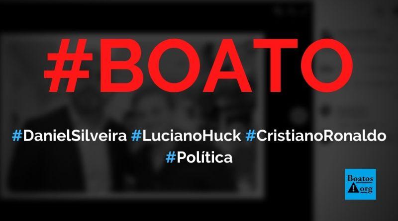 Daniel Silveira aparece com Luciano Huck e Cristiano Ronaldo em fotos, diz boato (Foto: Reprodução/Facebook)