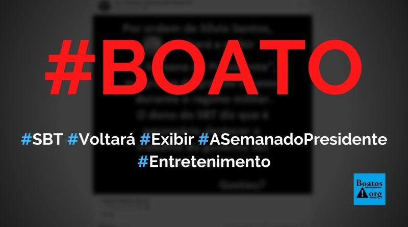 """SBT voltará a exibir """"A Semana do Presidente"""" com Jair Bolsonaro, diz boato (Foto: Reprodução/Facebook)"""