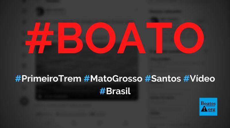 Vídeo mostra primeiro trem saindo de Mato Grosso para Porto de Santos, diz boato (Foto: Reprodução/Twitter)